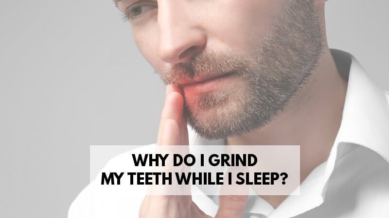 why-do-i-grind-my-teeth