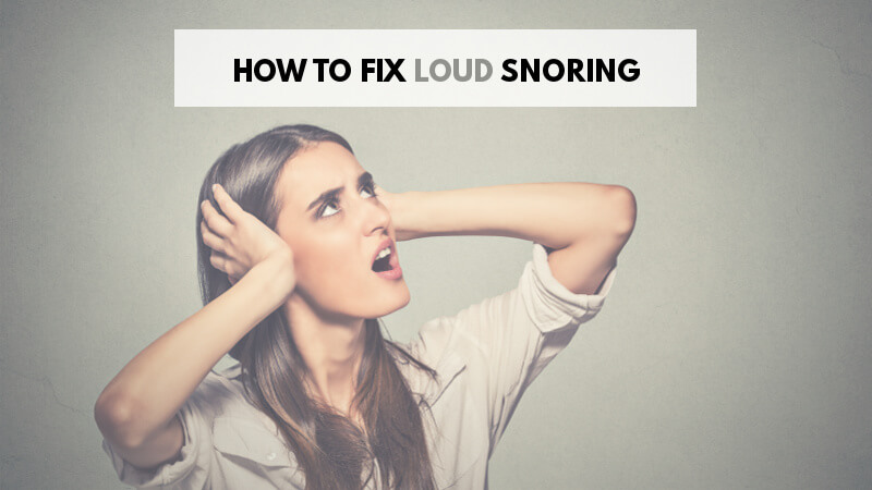 how-to-fix-loud-snoring